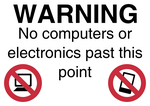 Warning: No computers or electronics past this point